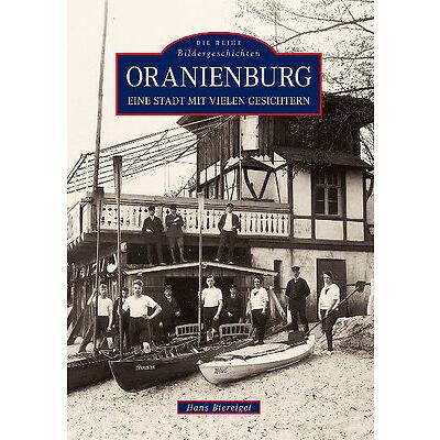 Oranienburg Brandenburg Stadt Geschichte Bildband Bilder Buch Fotos Archivbilder