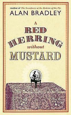 Excellent, A Red Herring Without Mustard (FLAVIA DE LUCE MYSTERY), Bradley, Alan