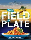 Food: From Field to Plate by Michael Bright (Hardback, 2016)