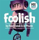 Foolish by Paul Elstak/Dr. Phunk (CD, May-2015, 2 Discs, Cloud 9 Music)