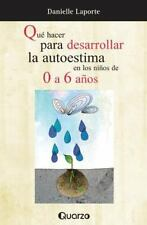 Que Hacer para Desarrollar la Autoestima en Los Ninos de 0 a 6 Anos: By Lapoo...