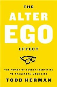 Alter-Ego-Effect-The-Power-of-Secret-Identities-to-Transform-Your-Life-Har