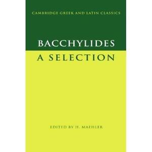 Bacchylides-Selection-Cambridge-Greek-Latin-Paperback-9780521599771-Cond-LN-NSD