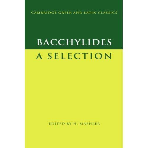 Bacchylides Selection Cambridge Greek Latin. Paperback 9780521599771 Cond=LN:NSD
