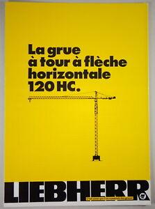 "Brochure Liebherr"" La Green Each Tour Flèche Horizontal 120 HC Hu. "" 03/1977"