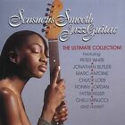 Sensuous Smooth Jazz Guitar: The Ultimate Collection by Various Artists (CD, May-2004, Shanachie Records)