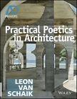 Practical Poetics in Architecture by Leon Van Schaik (Paperback, 2015)