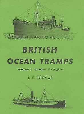 (Very Good)-British Ocean Tramps: Builders and Cargoes v. 1 (Merchant steam seri