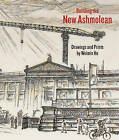 Building the New Ashmolean by Weimin He (Paperback, 2010)