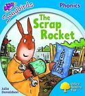 Oxford Reading Tree: Level 3: Songbirds: The Scrap Rocket by Julia Donaldson, Clare Kirtley (Paperback, 2008)