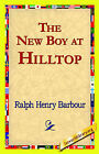 The New Boy at Hilltop by Ralph Henry Barbour (Paperback / softback, 2006)