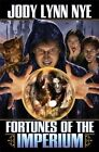 Fortunes of the Imperium by Jody Lynn Nye (Paperback, 2014)