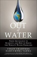 Out of Water : From Abundance to Scarcity and How to Solve the World's Water...