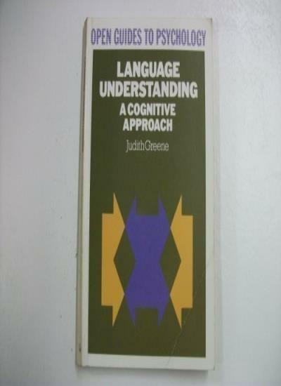 Language Understanding: A Cognitive Approach (Open Guides to Psych .0335153267