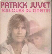 """45 TOURS / 7"""" SINGLE--PATRICK JUVET--TOUJOURS DU CINEMA / AU JARDIN D'ALICE"""