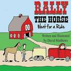 Rally the Horse Went for a Ride by David Matthews (Paperback / softback, 2013)