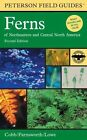 Ferns: Of Northeastern and Central North America by Boughton Cobb, Cheryl Lowe, Elizabeth Farnsworth (Paperback, 2005)