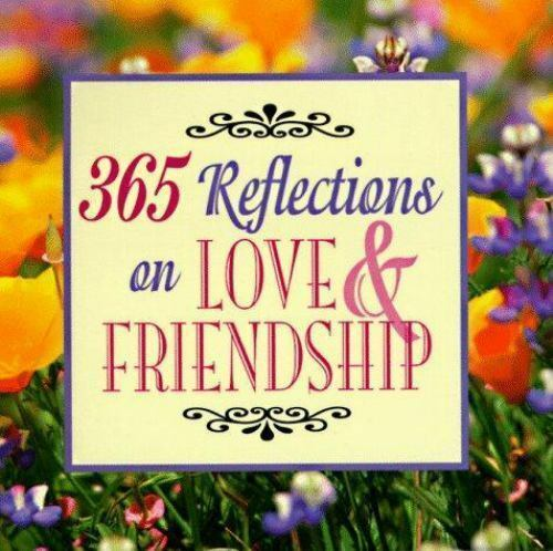 365 Reflections On Love & Friendship