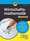 Wirtschaftsmathematik Fur Dummies by Christoph Mayer, Soren Jensen, Suleika Bort (Paperback, 2016)