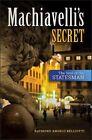 Machiavelli's Secret: The Soul of the Statesman by Raymond Angelo Belliotti (Paperback, 2016)