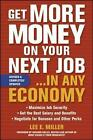 Get More Money on Your Next Job... in Any Economy by Lee E. Miller (Paperback, 2009)