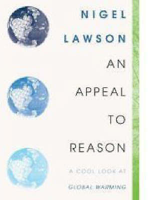 1 of 1 - Excellent, An Appeal to Reason: A Cool Look at Global Warming, Nigel Lawson, Boo