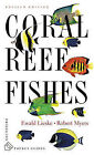 Coral Reef Fishes: Caribbean, Indian Ocean and Pacific Ocean Including the Red Sea by Robert Myers, Ewald Lieske (Paperback, 2001)