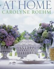 At Home with Carolyne Roehm by Carolyne Roehm and Melissa Davis (2001, Hardcover)