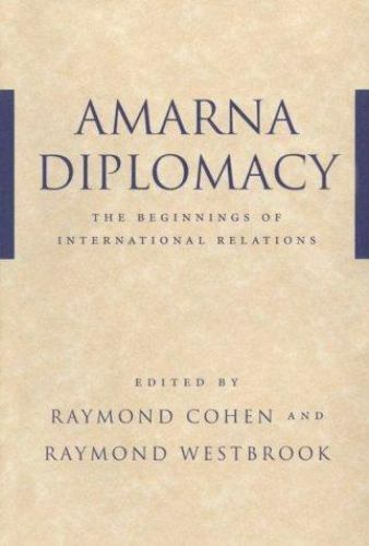 """""""Amarna Diplomacy : The Beginnings of International Relations by Cohen, Raymo..."""