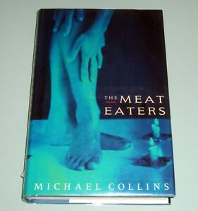Signed-by-Michael-Collins-THE-MEAT-EATERS-IRELAND-IRISH-1992-TRUE-FIRST-EDITION