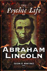 The Psychic Life of Abraham Lincoln by Susan Martinez (Paperback, 2009)