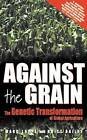 Against the Grain: Genetic Transformation of Global Agriculture by Marc Lappe, Britt Bailey (Paperback, 1999)