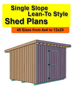 10x20 Single Slope Lean To Style Shed Plans In 45 Sizes From 4x4 To