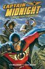 Captain Midnight: For A Better Tomorrow: Volume 3 by Joshua Williamson (Paperback, 2014)
