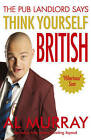 Al Murray the Pub Landlord Says Think Yourself British by Al Murray (Paperback, 2010)