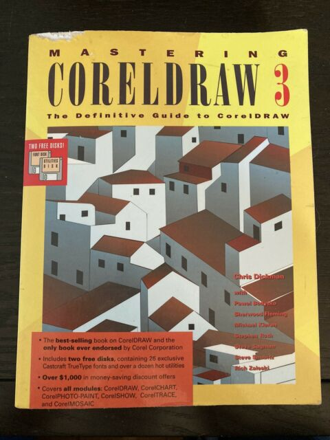 Mastering Coreldraw 3 (Includes 2 Disks), By Chris Dickman, 1993 Paperback