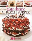 Church Supper Desserts : 386 Delectable Treats by Taste of Home (Magazine) Staff (2011, Paperback)