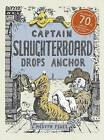 Captain Slaughterboard Drops Anchor by Mervyn Peake (Hardback, 2009)