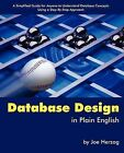 Database Design in Plain English: A Simplified Guide for Anyone to Understand Database Concepts Using a Step-By-Step Approach by Joe Herzog (Paperback / softback, 2007)