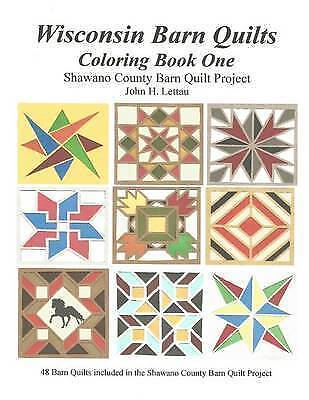 Wisconsin Barn Quilts Coloring Book One by Lettau, John H ...