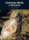 Common Birds of Nunavut by Mark Mallory (Paperback / softback, 2014)