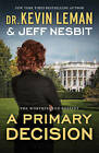 A Primary Decision by Dr Kevin Leman, Jeff Nesbit (Paperback / softback, 2016)