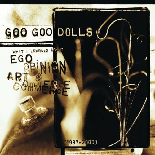 Goo Goo Dolls / What I Learned About Ego Opinion Art And Commerce *NEW* CD