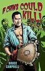 If Chins Could Kill: Confessions of a B Movie Actor by Bruce Campbell (Paperback, 2009)