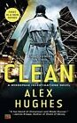 Clean: A Mindspace Investigations Novel by Alex Hughes (Paperback / softback, 2012)