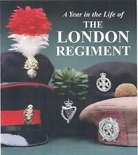 A Year in the Life of the London Regiment British Army Reference Book