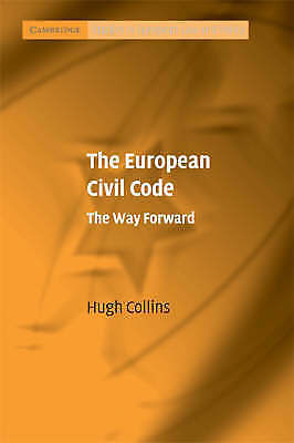 Cambridge Studies in European Law and Policy. The European Civil Code: The Way F
