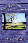 From the Old Front Porch by Joyce Colon (Paperback, 2006)