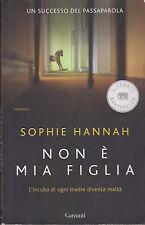 Libro - Sophie Hannah - Non è mia figlia - Copertina morbida | usato