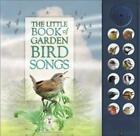 The Little Book of Garden Bird Songs von Caz Buckingham und Andrea Pinnington (2015, Gebundene Ausgabe)